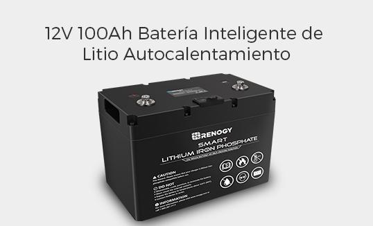 BATERÍA INTELIGENTE DE LITIO-FERROFOSFATO DE 12V 100AH CON FUNCIÓN DE AUTOCALENTAMIENTO